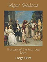 The Law of the Four Just Men: Large Print