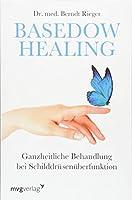Basedow Healing: Ganzheitliche Behandlung bei Schilddruesenueberfunktion
