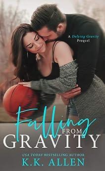 Falling from Gravity (a Defying Gravity Prequel Novella) by [Allen, K.K.]