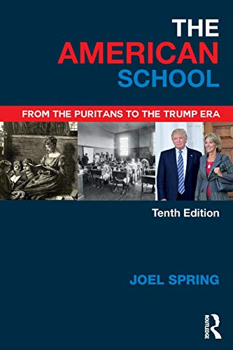 Download The American School (Sociocultural, Political, and Historical Studies in Education) 1138502928