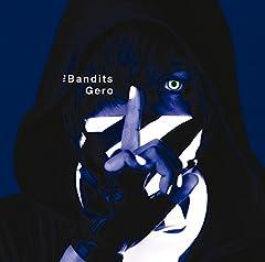 The Bandits♪Gero