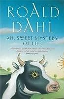 Ah, Sweet Mystery of Life (Penguin Fiction) by Roald Dahl(1991-04-01)