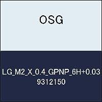 OSG ゲージ LG_M2_X_0.4_GPNP_6H+0.03 商品番号 9312150