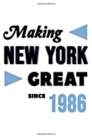 Making New York Great Since 1986: College Ruled Journal or Notebook (6x9 inches) with 120 pages
