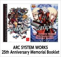 ARC SYSTEM WORKS 25th Anniversary Memorial Booklet /アークシステムワークス