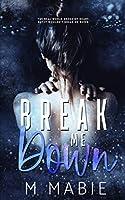 Break Me Down (The Breaking Trilogy)