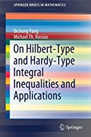 On Hilbert-Type and Hardy-Type Integral Inequalities and Applications (SpringerBriefs in Mathematics)