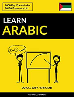 Learn Arabic - Quick / Easy / Efficient: 2000 Key Vocabularies by [Languages, Pinhok]