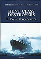 Hunt-class Destroyers in Polish Navy Service (Hard Cover)