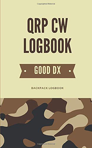 QRP CW Logbook: Backpack-sized Logbook for CW QRP Amateur Radio Operators