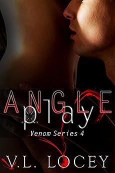 Angle Play: The Venom Series Book 4 by [Locey, V. L.]