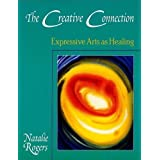 Creative Connection: Expressive Arts as Healing
