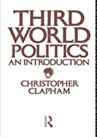 Third World Politics: An Introduction by Christopher Clapham(1985-01-26)