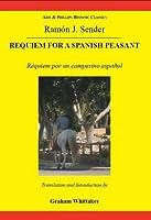 Requiem for a Spanish Peasant: Requiem por un Campesino espanol (Hispanic Classics)