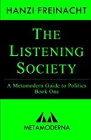 The Listening Society: A Metamodern Guide to Politics Book One (Metamodern Guides) (Volume 1) [並行輸入品]