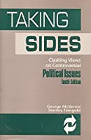 Taking Sides: Clashing Views on Controversial Political Issues (10th ed)