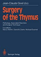 Surgery of the Thymus: Pathology, Associated Disorders and Surgical Technique