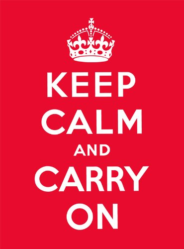 Keep Calm and Carry On: Good Advice for Hard Timesの詳細を見る