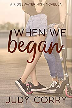 When We Began (Ridgewater High Romance Book 0) by [Corry, Judy]