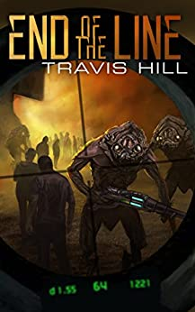 End of the Line (Genesis Book 1) by [Hill, Travis]