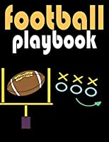 Football Playbook: Sports Youth Football 120 Page Football Coach Notebook with Field Diagrams for Drawing Up Plays, Creating Drills, and Scouting