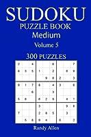 300 Medium Sudoku Puzzle Book