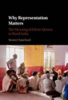 Why Representation Matters: The Meaning of Ethnic Quotas in Rural India