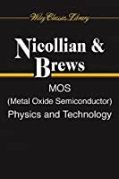 MOS (Metal Oxide Semiconductor) Physics and Technology (Wiley Classics Library)