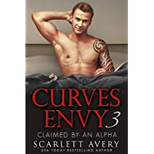 Curves Envy Part 3—Claimed By An Alpha (BBW Romance And Alpha Males)