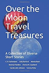 Over the Moon Travel Treasures: A Collection of Diverse Short Stories ペーパーバック