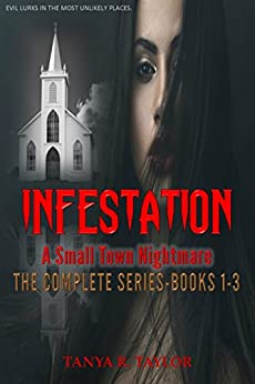 INFESTATION: A Small Town Nightmare - THE COMPLETE SERIES by [Taylor, Tanya R.]