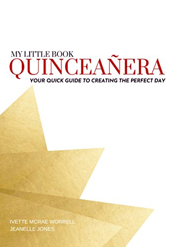 My Little Quinceañera Book: Your Quick Guide To Creating The Perfect Day (English Edition)