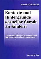 Kontexte Und Hintergruende Sexueller Gewalt an Kindern