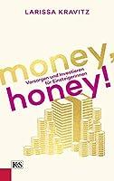 Money, honey!: Vorsorgen und Investieren fuer Einsteigerinnen