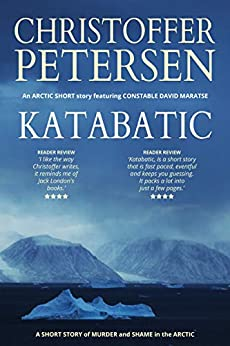 Katabatic: A short story of murder and shame in the Arctic (Arctic Shorts Book 1) by [Petersen, Christoffer]