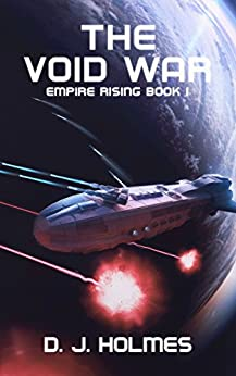 The Void War (Empire Rising Book 1) by [Holmes, D. J.]