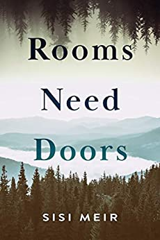 Rooms Need Doors: A Novel by [Meir, Sisi]