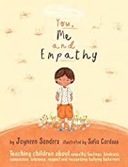 You, Me and Empathy: Teaching children about empathy, feelings, kindness, compassion, tolerance and recognisin