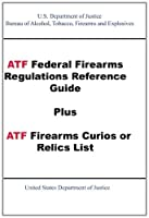 ATF Federal Firearms Regulations Reference Guide Plus ATF Firearms Curios or Relics List [並行輸入品]