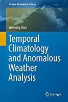 Temporal Climatology and Anomalous Weather Analysis (Springer Atmospheric Sciences)