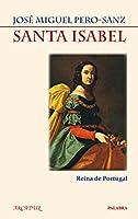Santa Isabel : reina de Portugal