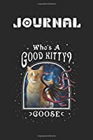 Journal: Captain Marvel Whos A Good Kitty Goose Cosmic Portrait Blank Journal Notebook Size for Diary Student Teacher Friend with 120 Pages of 6inx9in Blank Ruled Line Paper