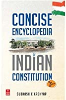 Concise Encylcopedia of Indian Constitution