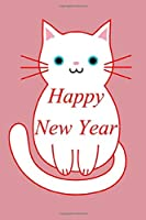 Happy New Year 2020 Cat: Cats Notebook, New Year My Cat, Journal Or Notepad Funny Gift For Cats Lovers, Page 120 (Lined, 6 x 9)
