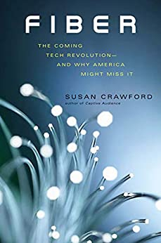 [Crawford, Susan]のFiber: The Coming Tech Revolution—and Why America Might Miss It (English Edition)