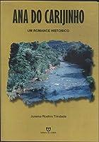 Ana Do Carijinho - Um Romance Historico