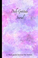 Daily Gratitude Journal 52 Week Guided Journal For Women: Trendy Purple and Pink Watercolor Writing Book
