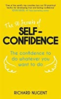 The 50 Secrets of Self-Confidence (Teach Yourself)