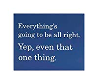 Everything 's Going to Be All Right Wood Quote Sign、7x 6Plaques & Signs
