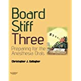 Board Stiff: Preparation for Anesthesia Orals: Expert Consult - Online and Print (Book & DVD)